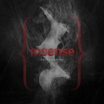 INSENSE - Burn In Beautiful Fire