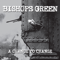 BISHOPS GREEN  ‎– A Chance To Change