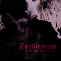 CANDLEMASS ‎– From The 13th Sun