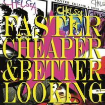CHELSEA ‎– Faster Cheaper & Better Looking (white vinyl)