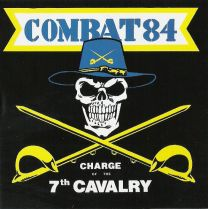 COMBAT 84 ‎– Charge Of The 7th Cavalry
