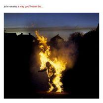 JOHN WESLEY - A Way You'll Never Be... (lp + cd )