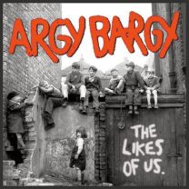 ARGY BARGY ‎– The Likes Of Us