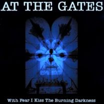 AT THE GATES – With Fear I Kiss The Burning Darkness