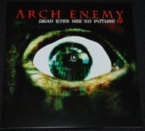 "ARCH ENEMY - Dead Eyes See No Future (10"" White vinyl)"