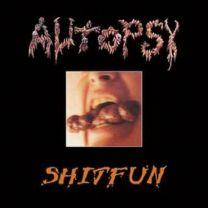 AUTOPSY - Shitfun