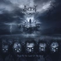 ANCIENT - Back To The Land Of The Dead