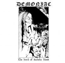 DEMONIAC - The Birth Of Diabolic Blood