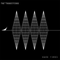 THE TRANSITIONS - Dark Times