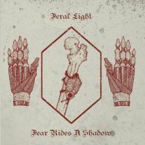 FERAL LIGHT - Fear Rides A Shadow