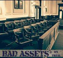 BAD ASSETS ‎– On Trial