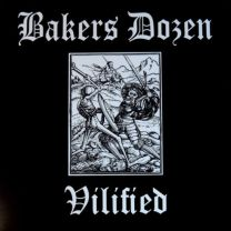 BAKERS DOZEN ‎– Vilified