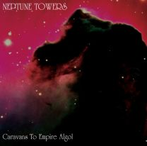 NEPTUNE TOWERS - Caravans To Empire Algol