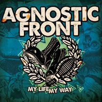 AGNOSTIC FRONT ‎– My life my way