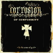CORROSION OF CONFORMITY ‎– In The Arms Of God