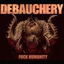 DEBAUCHERY – F*ck Humanity
