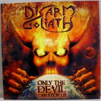 DISARM GOLIATH - Only The Devil Can Stop Us