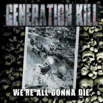 GENERATION KILL - We're All Gonna Die (grey vinyl)