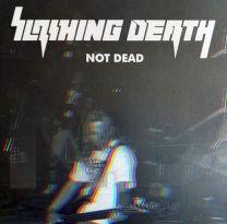 SLASHING DEATH - Not Dead