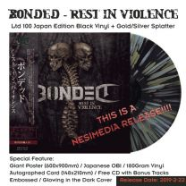 BONDED - Rest In Violence (Black Splatter Vinyl Ltd 100 Japan Edition)