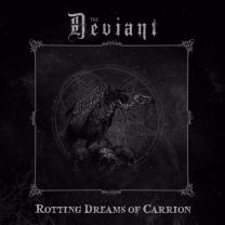 THE DEVIANT - Rotting Dreams Of Carrion (Grey Vinyl)