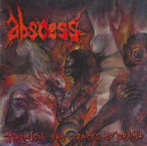 ABSCESS - Through The Cracks Of Death