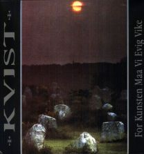 KVIST - For Kunsten Maa Vi Evig Vike