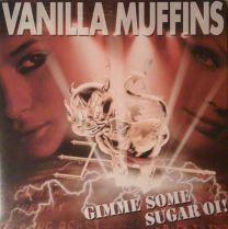 VANILLA MUFFINS - Gimme Some Sugar Oi! (Gold Vinyl)