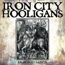 IRON CITY HOOLIGANS - Armored Saints