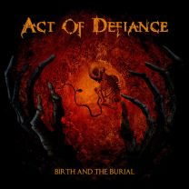 ACT OF DEFIANCE - Birth And The Burial (Orange Pumpkin vinyl)
