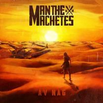 MAN THE MACHETES - Av Nag