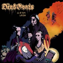 THE DEAD GOATS - All Of Them Witches