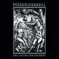 HÄXENZIJRKELL - Des Lasters der Zauberey