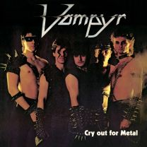 VAMPYR - Cry Out For Metal (Transparant Bloodred Vinyl)
